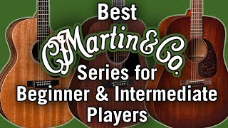 Best Martin Guitar Series for Beginner & Intermediate Players