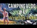Camping Vlog #4: Wrights Lake