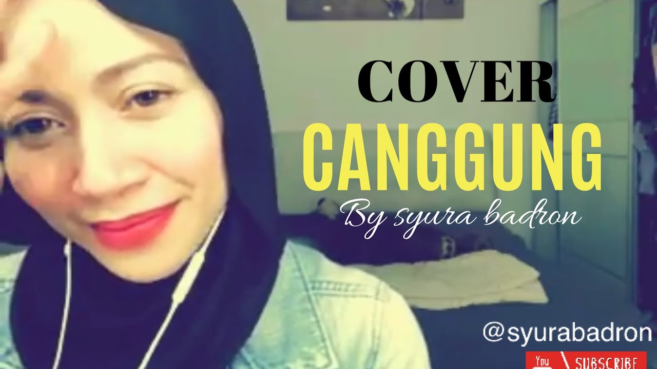 COVER - CANGGUNG (WANY HASRITA) BY SYURA BADRON