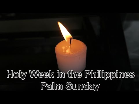 Holy Week in the Philippines 2017  - Palm Sunday