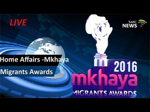 Home Affairs-Mkhaya Migrants Awards: 11 December 2016