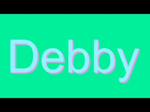 How to Pronounce Debby