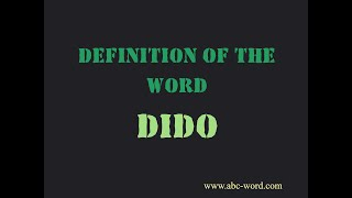 "Definition of the word ""Dido"""