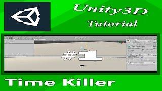 Видеоуроки по Unity3d : Создание Time Killer #1