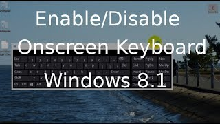 Onscreen Keyboard - Enable or Disable in Windows 8.1 - Windows 8.1 Tutorial