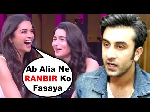 Koffee With Karan  Alia Bhatt And Deepika Padukone Makes Fun Of Ranbir Kapoor
