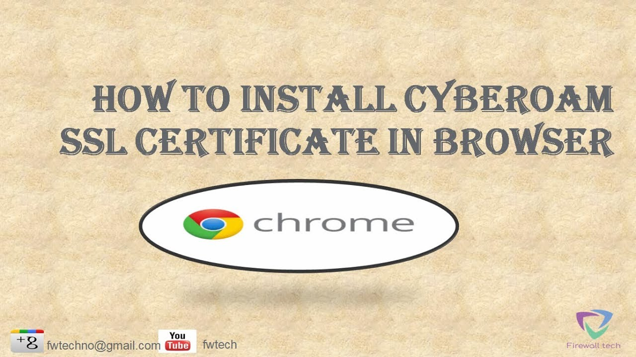 How To Install Cyberoam Ssl Certificate In Browser Youtube