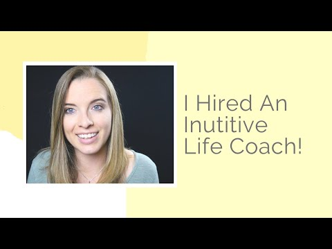 I Hired an Intuitive Life Coach!