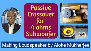 Passive Crossover for 4 ohms Subwoofer