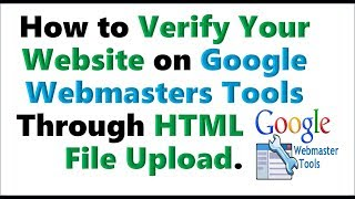 How to Verify Your Website on Webmaster tools Using HTML File Upload