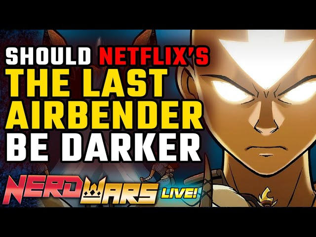 Should Netflix's Last Airbender Be For Kids or Adults? - Nerd Wars