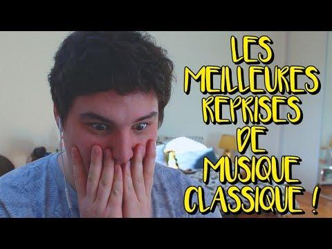 LES MEILLEURES REPRISES DE MUSIQUE CLASSIQUE !