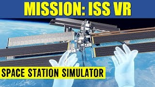Mission ISS First EVA Oculus Rift Touch VR Space Station Simulator