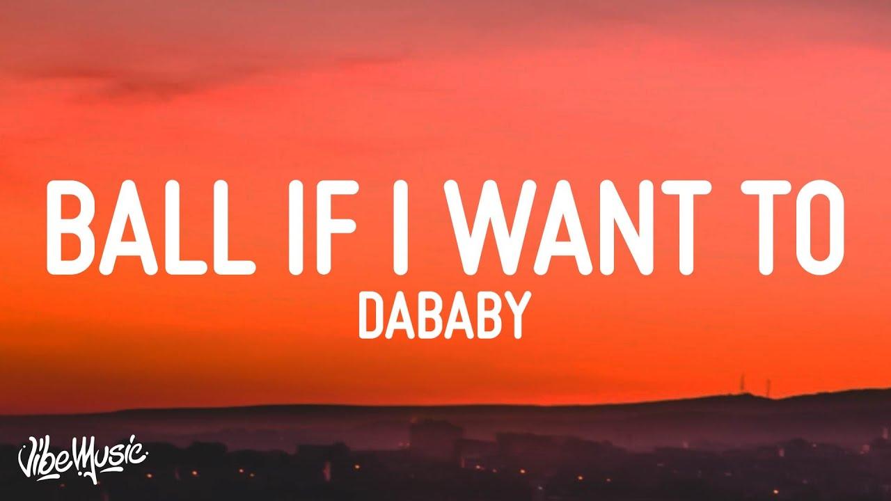 DaBaby - Ball If I Want To (Lyrics)