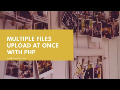 Multiple files upload at once with PHP