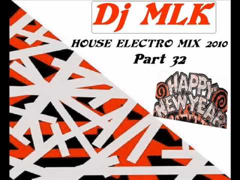 New house electro music mix 2010 part 32 by dj mlk for 80 house music mix