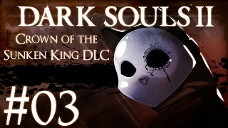 Dark Souls 2: Crown of the Sunken King DLC Part 3 - Jester Thomas