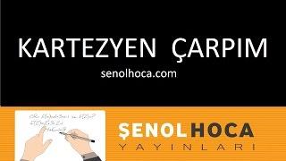 Kartezyen çarpımı - şenol Hoca Şenol Hoca Matematik