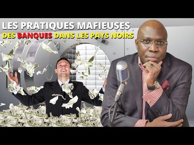 Dr JFA: Les pratiques mafieuses des banques dans les pays noirs