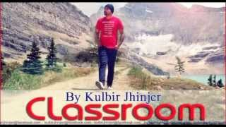 Classroom - Kulbir Jhinjer (Official Full Song) Single Track (Latest Punjabi Song 2013)