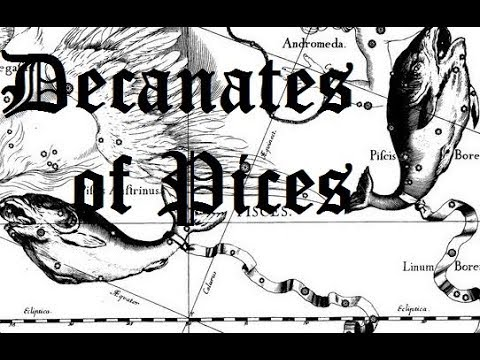 Decanates/Decans of Pisces (TIMESTAMPED IN DESCRIPTION BOX