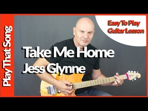 "How To Play - ""Take Me Home"" - Jess Glynne - Easy Guitar Tutorial"