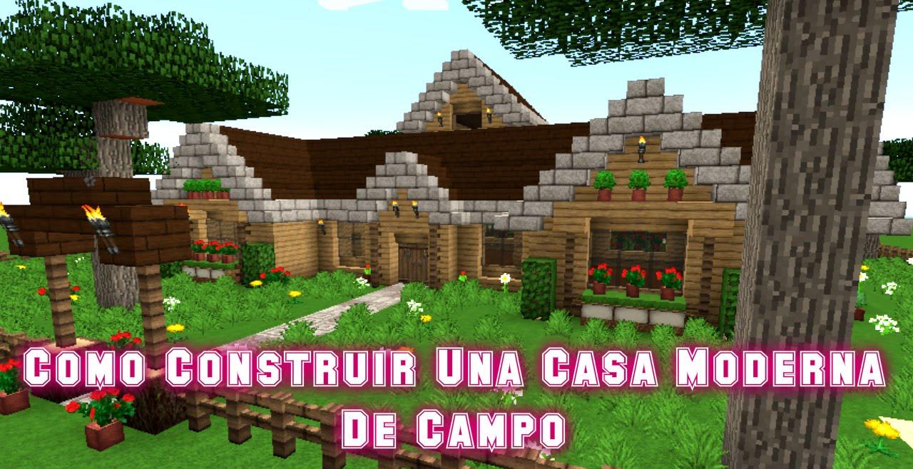 como hacer una casa de campo moderna en minecraft