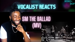 BRITISH VOCALIST REACTS to SM - THE BALLAD (Music Video)