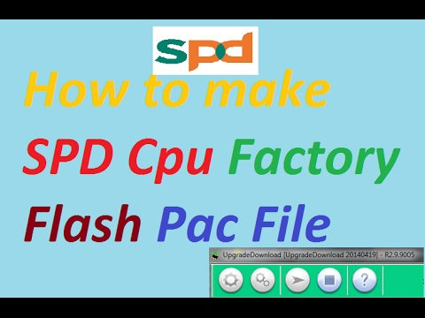 How to make SPD Factory Pac file Flash file