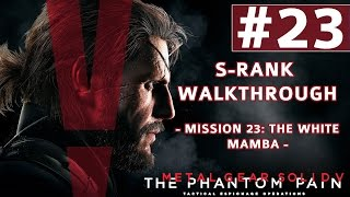 Metal Gear Solid V: The Phantom Pain - S-Rank Walkthrough - Mission 23: The White Mamba