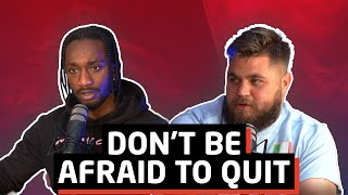 Ste & Ronaldo Podcast   Don't Be Afraid To Quit