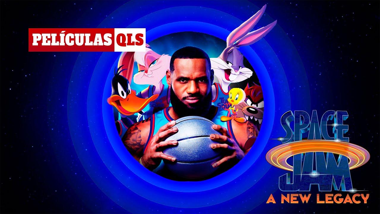 Peliculas QLS - Space Jam: A New Legacy
