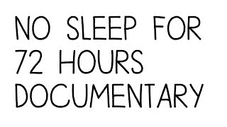 no sleep for 72 hours documentary challenge