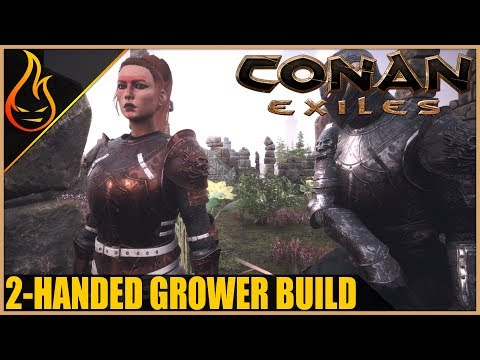 The Two-Handed Grower Build Conan Exiles 2018 Pro Tips