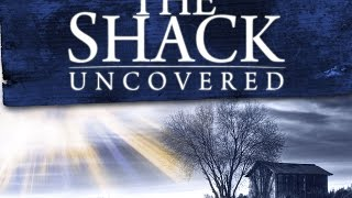 The Shack: Uncovered