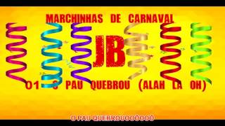 Baixar Jornal Boçal - Marchinhas de Carnaval - O Pau Quebrou(Paródia de Alah La Oh)