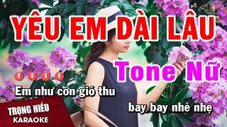 Karaoke Yêu Em Dài Lâu Tone Nữ Nhạc Sống Âm Thanh Chuẩn | Trọng Hiếu