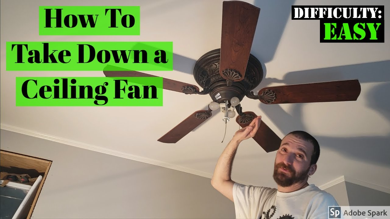 How To Take Down A Ceiling Fan You