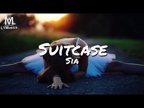 Sia - Suitcase / Nothing To Say (Lyrics)