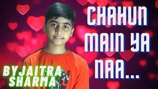 Chahun Main Ya Naa  Video Song Aashiqui 2   Aditya Roy Kapur, Shraddha Kapoor Cover by Jaitra Sharma