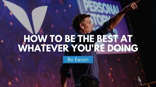 How To Be The Best At What You Do | Bo Eason