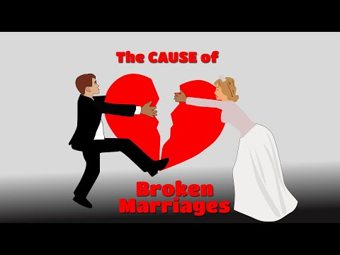 CAUSES OF BROKEN MARRIAGES