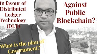 Is the government against Public Blockchain? Will government only implement Distributed Ledger Tech.
