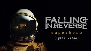 Falling In Reverse - Superhero (Lyric Video)