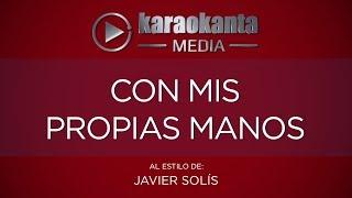 Karaokanta - Javier Solís - Con mis propias manos