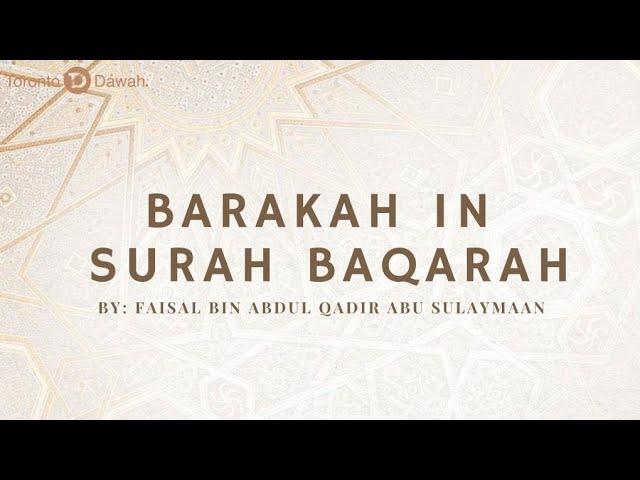 Barakah in Surah Baqarah - Faisal bin Abdul Qadir Abu Sulaymaan