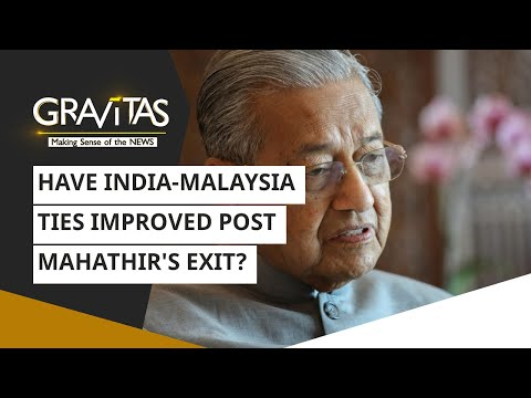 Gravitas: Have India-Malaysia ties improved post Mahathir's exit?