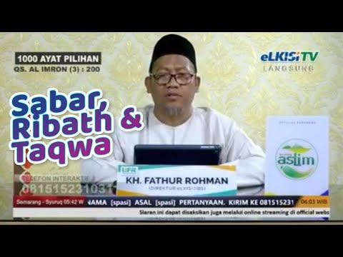LIVE-Kajian 1000 Ayat Pilihan Part #13-SABAR, RIBATH & TAQWA  (KH. Fathur Rohman-Mudir ELKISI IIBS)