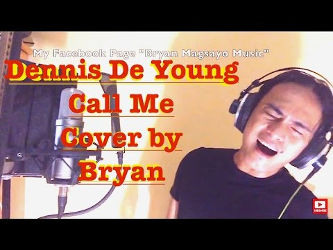 Dennis De young - Call Me Cover by Bryan Magsayo