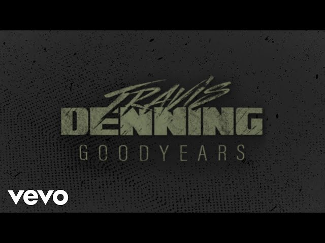 Travis Denning - Goodyears (Official Lyric Video)